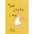 How Lucky l am