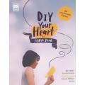 DIY Your Heart  คู่มือ 'ดีต่อใจ'