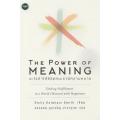 The Power of Meaning : อะไรทำให้ชีวิตคนเรามีความหมาย