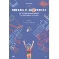 Creating Innovators : คู่มือสร้างนักนวัตกรรมเปลี่ยนโลก
