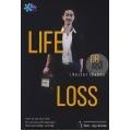 Life or Loss เสียเวลา เสียชีวิต