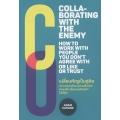 เปลี่ยนศัตรูเป็นคู่คิด : Collaborating with The Enemy