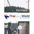 Portland. The City. The People. : คน. เมือง. พอร์ตแลนด์. (ปกแข็ง)