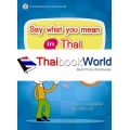 Say What You Mean in Thai +CD